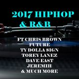 2017 HIPHOP & R&B ft CHRIS BROWN, TY DOLLA SIGN, TOREY LANEZ, DAVE EAST, JEREMIH
