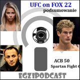 Egzipodcast - UFC on FOX 22( podsumowanie)+ACB50 i Spartan Fight 6
