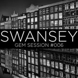 Swansey - Gem Session #006