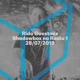 Shadowbox @ Radio 1 28/07/2019: Rido Guestmix