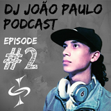 DJ João Paulo Podcast #2