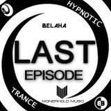 Belaha - Hypnotic Trance - LAST EPISODE