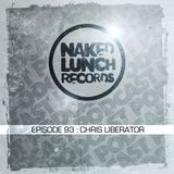 Naked Lunch PODCAST #093 - CHRIS LIBERATOR
