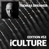 iCulture #53 - Special Guest - Thomas Brenner