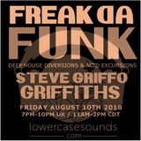 STEVE GRIFFO GRIFFITHS - 'FREAK DA FUNK' - LIVE ON LOWERCASESOUNDS AUG 10 2018