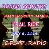 ROCKIN COUNTRY C.R.A.P. RADIO JULY 6, 2019 - TRAIL RIDE