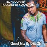 TECH JOURNEY #EP004 Guest Mix By DELON