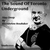"The Sound Of Toronto Underground ""Back To The Studio"" By DJ AdnAne ""Stay Deep"""