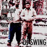 90's HIP HOP Classic Mix vol.1 - Mixed by DJ SWING