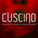 CUSCINO - Live At Atomic (San Diego)