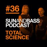 SUNANDBASS Podcast #36 - Total Science