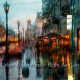 Urban Daydreams - Right As Rain