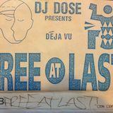 Side B - DJ Dose presents DEJA VU - FREE AT LAST (1990)