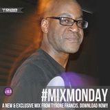 Tyrone Francis @ Tribe Records #MIXMONDAY v16.0 | Edition