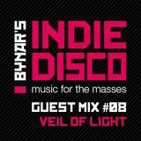 Bynar's Indie Disco Guest Mix #8 - Veil Of Light