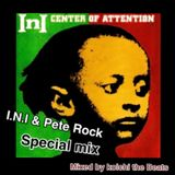 "I.N.I & Pete Rock  ""Center of  Attention""   special mix"