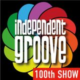 Independent Groove #100 28th February 2017