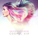 Cosmic VIP : Skyecatcher