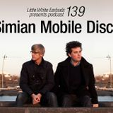 LWE Podcast 139: Simian Mobile Disco