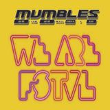 We Are FSTVL DJ COMP - MUMBLES