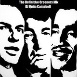 The Definitive Crooners Mix Vol.1 by DJ QUIM CAMPBELL