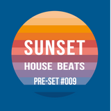 Pre-Set #009 House Set mixed by Sunset House Beats