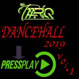 DANCEHALL 2019 PRESS PLAY VOL.1.