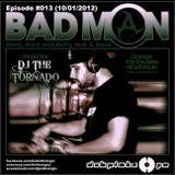 BadMON Radio #013 w/Anthologic & Guest DJ The Tornado (10/01/2012)