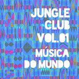 Jungle Club - Vol. 01 - Música do Mundo