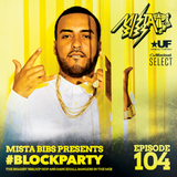 Mista Bibs - #BlockParty Episode 104 (Follow me on Insta @MistaBibs)