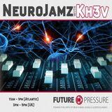 NeuroJamz with Kh3v August 19 - FuturePressure.com
