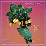 RemedyForSunday_Episode 6: Rainbow Victory (08.MMXVI)