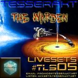 TESSERAKT LiveSets 05 pres. THE WARDEN