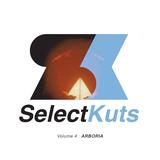 Select Kuts Volume 4 : Arboria