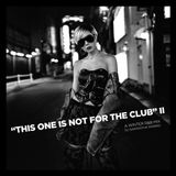 """""""This One Is Not For The Club"""" II - A Winter R&B Mix"""