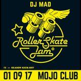 DJ MAD - RollerSkateJam 01.09.2017 MojoClub