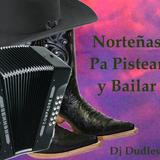 Mix Norteñas Pa Pistear y Bailar