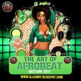 DJJUNKY - THE ART OF AFROBEAT MIXTAPE 2K17