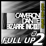 Full Up 2 - Cameron Dante Live Old Skool Mini-Mix