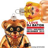 I LOVE DJ BATON - TOYS 4 HOLIDAYS RUSSIAN CLUB AND REMIXES DEC 2013