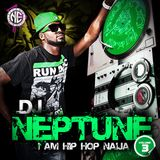DJ Neptune - I Am Hip Hop Naija Vol.3