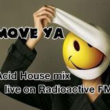 Move Ya - Acid House mix live on Radioactive FM ( tunes from 1986 to 1992 )