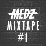 MEDZ Mixtape #01
