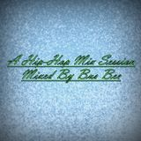 A Hip Hop Mix Session: Mixed By Bus Bee