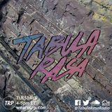 TABULA RASA - AUGUST 25TH - 2015