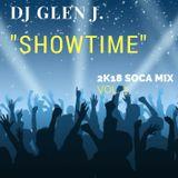 """DJ GLEN J. """"SHOWTIME"""" 2K18 SOCA MIX VOL. 3"""