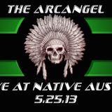 The ArcAngel at Native Austin on 5.25.13