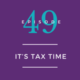 049:  It's Tax Time