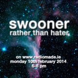 Swooner Rather Than Hater on Radiomade 10.3.14
