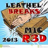 LEATHEL BREAKS 2013 ( BANGING BEATS NU SKOOL EDIT ) MIC R3D